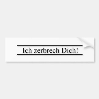 "Scrap iron truck stamp ""I zerbrech you! "" Bumper Sticker"