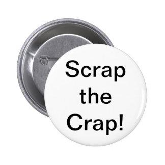 Scrap the Crap Button