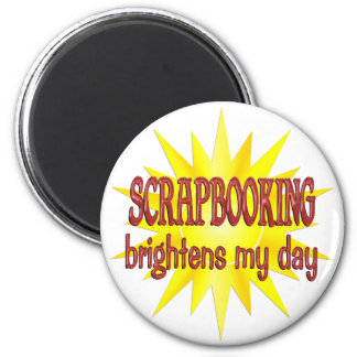 Scrapbooking Brightens My Day Magnet