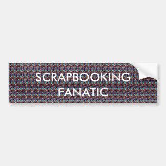 SCRAPBOOKING FANATIC CAR BUMPER STICKER