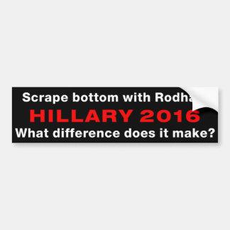 """Scrape Bottom With Rodham"" Bumper Sticker"