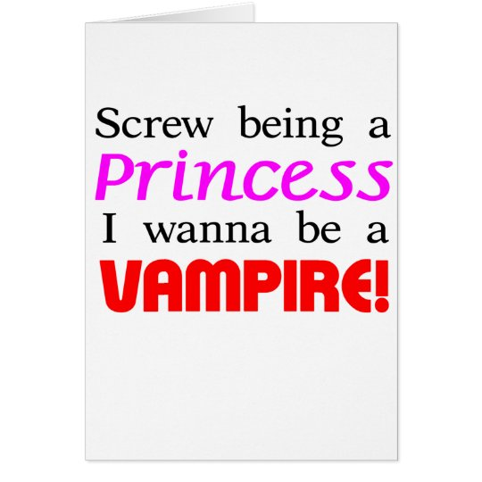 Screw Being A Vampire Card