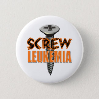 Screw Leukemia 2 Inch Round Button