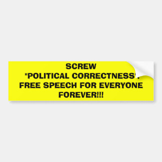 SCREW POLITICAL CORRECTNESS! BUMPER STICKER