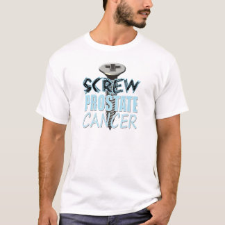 Screw Prostate Cancer T-Shirt