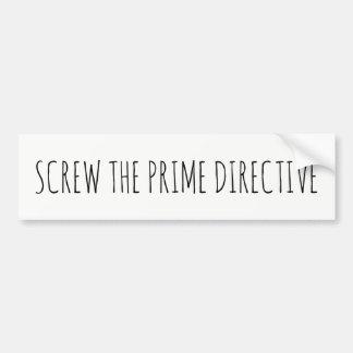 Screw The Prime Directive Bumper Stickers