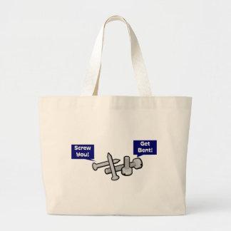 Screw You Get Bent Large Tote Bag