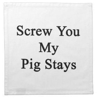 Screw You My Pig Stays Cloth Napkin
