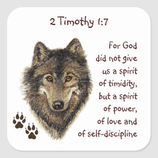 Scripture 2 Timothy1:7 Not a Timid Spirit Wolf Square Sticker