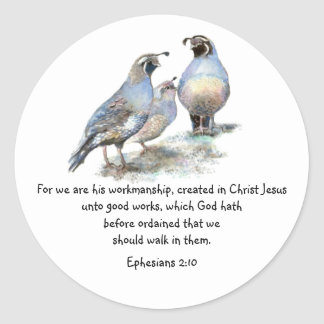 Scripture Ephesians 2:10 with California Quail Classic Round Sticker
