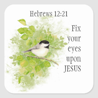 Scripture Hebrews 12:21 Fix your Eyes on Jesus Square Sticker