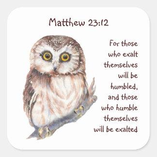Scripture Matt 23:12 Pride Humility Wise Owl Square Sticker