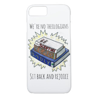 Scripture Read Badly iPhone 7/8 Case