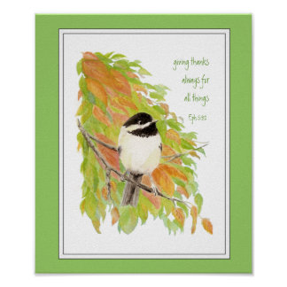 Scripture, Thanksgiving , Autumn,Chickadee, Bird Poster
