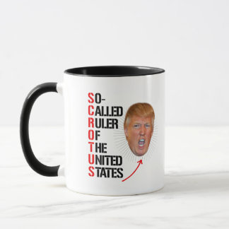 SCROTUS - So-Called Ruler of the United States --  Mug
