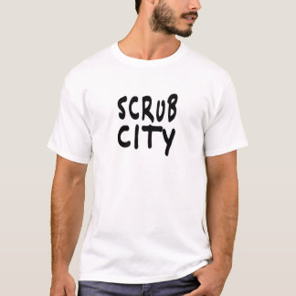 SCRUB CITY T-Shirt