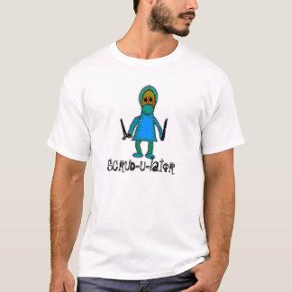 Scrub-u-lator T-Shirt