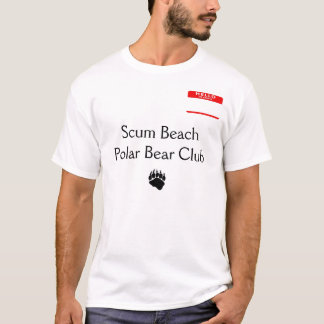 Scum Beach Polar Bear Club - Customized T-Shirt