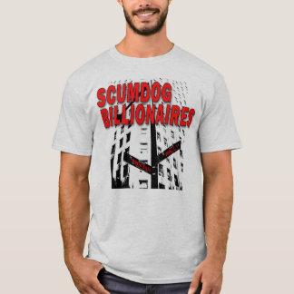 Scumdog Billionaires on Wall Street T-Shirt