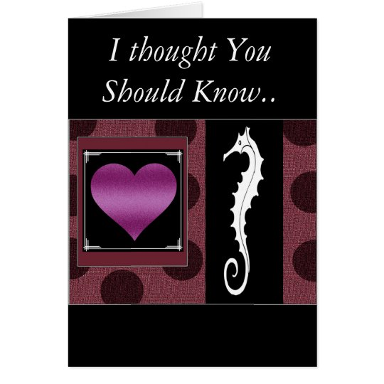 """ Sea Horse Greetings"" I love you ! Card"
