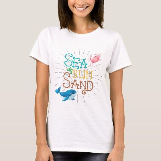 Sea Sun Sand T-Shirt