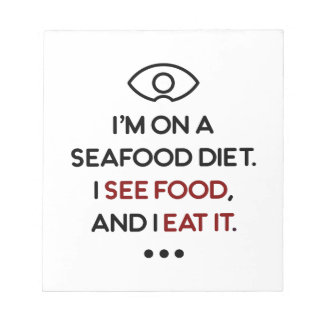Seafood See Food Eat It Diet Notepad