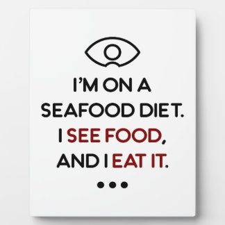 Seafood See Food Eat It Diet Plaque