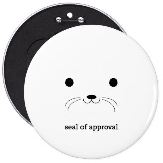 'Seal of Approval' 6 Inch Round Button