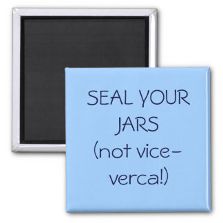 SEAL YOUR JARS(not vice-verca!) Square Magnet
