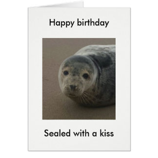 Sealed with a kiss cute seal pup birthday card. card