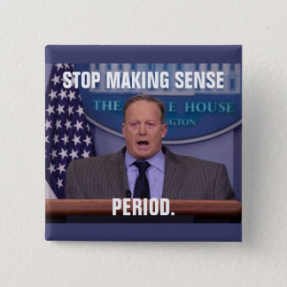 Sean Spicer, Trump's White House Press Secretary 2 Inch Square Button