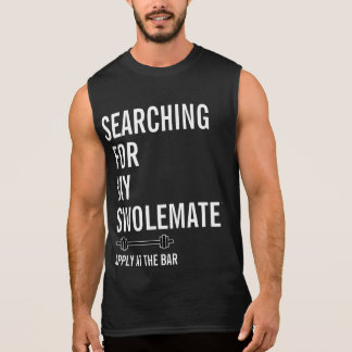 Searching for My SwoleMate Gym Fitness Sleeveless Sleeveless Shirt