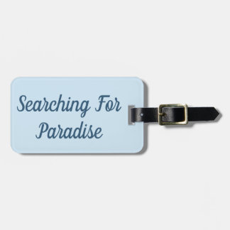 Searching For Paradise Luggage Tag
