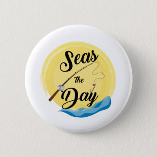 Seas The Day 2 Inch Round Button