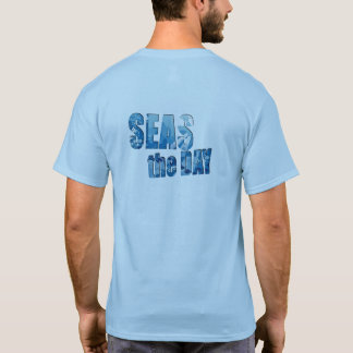 SEAS the Day funny t-shirt