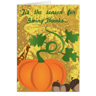 Season for Giving Thanks - autumn greeting card