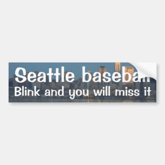 Seattle baseball, blink and you will miss it bumper sticker