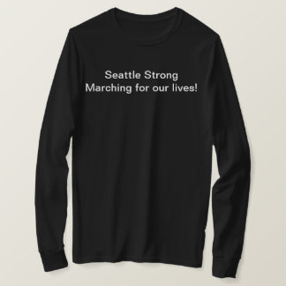 Seattle March for our lives, long sleeve T-Shirt