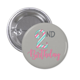 Second Birthday Girl Pin Button