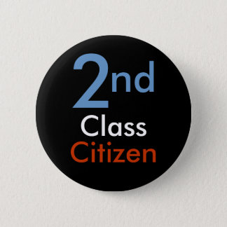 Second Class Citizen Button