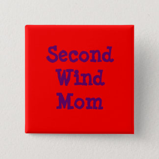 Second Wind Mom 2 Inch Square Button