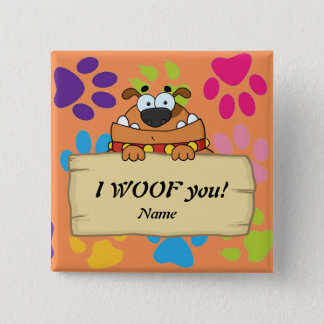Secret Crush For Dog lovers I woof you customized 2 Inch Square Button