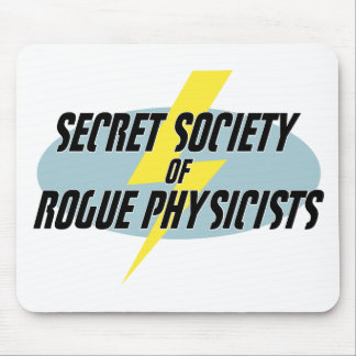Secret Society of Rogue Physicists Mousepads