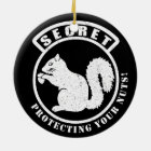 Secret Squirrel Patch Protecting Your Nuts Ceramic Ornament