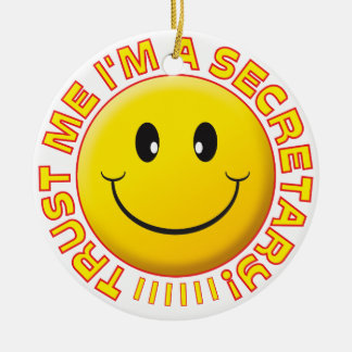 Secretary Trust Me Smiley Ceramic Ornament