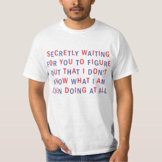 SECRETLY WAITING T-Shirt