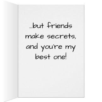 Secrets Don't Make Friends Card
