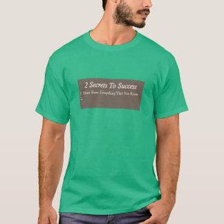 Secrets to Success T-Shirt