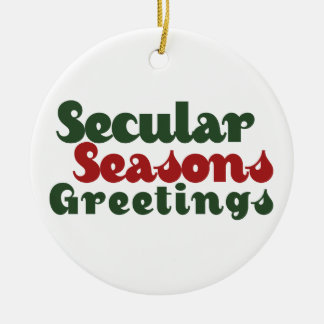Secular Seasons Greetings Ceramic Ornament