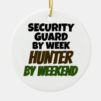 Security Guard by Day Hunter by Weekend Ceramic Ornament